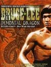 Bruce lee : immortal dragon