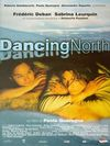 Dancing north