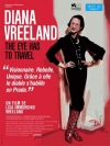 Diana vreeland : the eyes has to travel