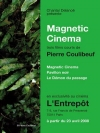 Magnetic cinema