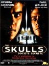 The skulls : societe secrete